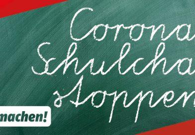 Corona Schulchaos stoppen!